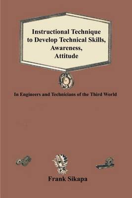 Instructional Technique to Develop Technical Skills, Awareness, Attitude by Frank Sikapa image