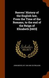 Reeves' History of the English Law, from the Time of the Romans, to the End of the Reign of Elizabeth [1603] by John Reeves image