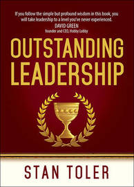 Outstanding Leadership by Stan Toler