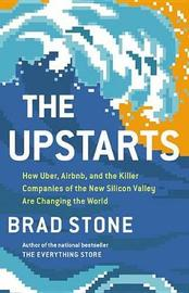 The Upstarts by Brad Stone