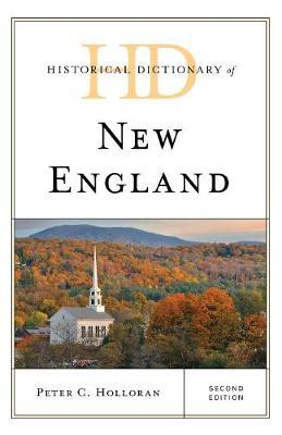 Historical Dictionary of New England by Peter C Holloran image