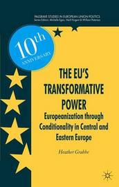 The EU's Transformative Power by Heather Grabbe
