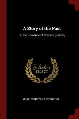A Story of the Past by Charles Hazelius Sternberg image