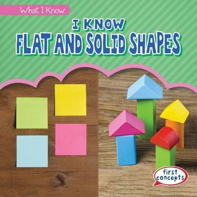 I Know Flat and Solid Shapes by Richard Little