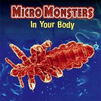 Micro Monsters: In Your Body by Clare Hibbert