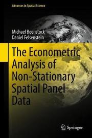 The Econometric Analysis of Non-Stationary Spatial Panel Data by Michael Beenstock