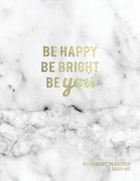 Be Happy Be Bright Be You Academic Planner 2019-20 by Pop Academic