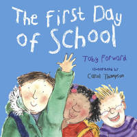 The First Day of School by Toby Forward image