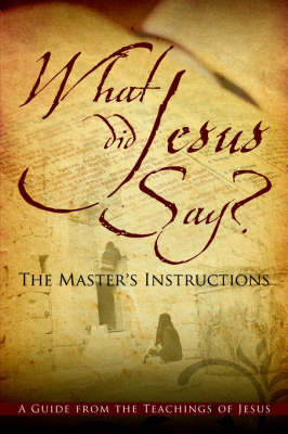 What Did Jesus Say? the Master's Instructions by Jean Solomon image