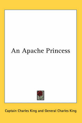 An Apache Princess by Captain Charles King image