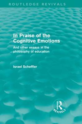 In Praise of the Cognitive Emotions by Israel Scheffler image