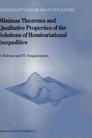 Minimax Theorems and Qualitative Properties of the Solutions of Hemivariational Inequalities by Dumitru Motreanu