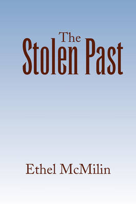 The Stolen Past by Ethel McMilin