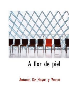 A Flor de Piel by Antonio De Hoyos y Vinent