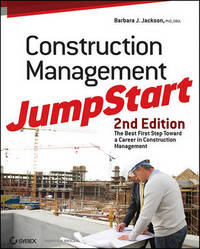 Construction Management Jumpstart, Second Edition by Barbara J Jackson