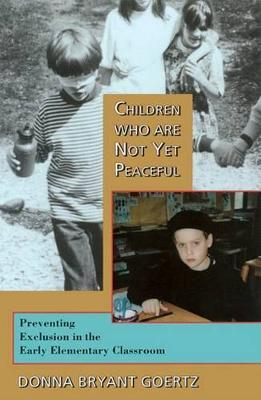Children Who Not Yet Peaceful by Donna Goertz