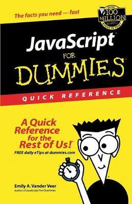 JavaScript For Dummies Quick Reference by Emily A Vander Veer