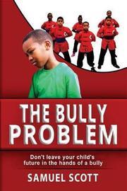 The Bully Problem by Samuel Scott image