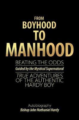 From Boyhood to Manhood by Bishop John Nathaniel Hardy