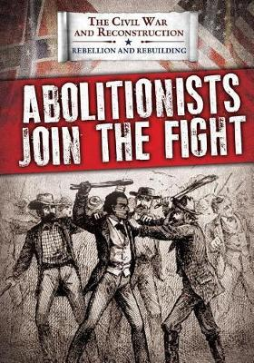 Abolitionists Join the Fight