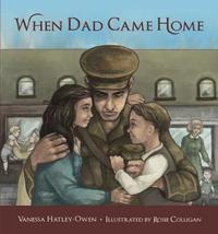 When Dad Came Home by Vanessa Hatley-Owen
