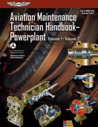 Aviation Maintenance Technician Handbook: Powerplant by Federal Aviation Administration (FAA)/Aviation Supplies & Academics (Asa)