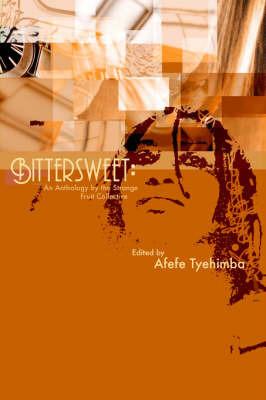 Bittersweet by Afefe Tyehimba
