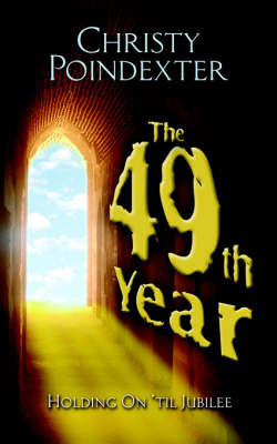 The 49th Year by Christy Poindexter