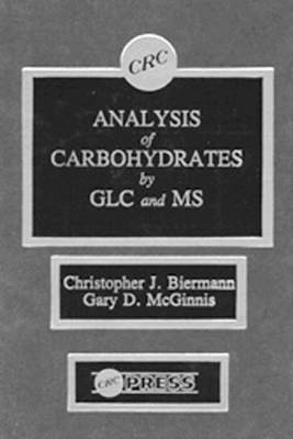 Analysis of Carbohydrates by GLC and MS by Christopher J Biermann