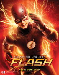 The Art and Making of The Flash by Abbie Bernstein