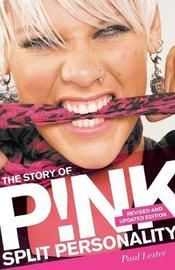 Split Personality: The Story of Pink by Paul Lester