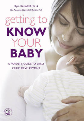 Getting to Know Your Baby by Kyra Karmiloff image