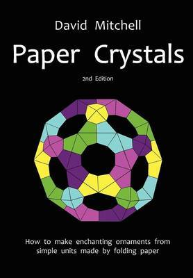 Paper Crystals by David Mitchell