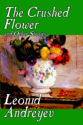 The Crushed Flower and Other Stories by Leonid Andreyev image