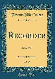 Recorder, Vol. 43 by Toronto Bible College
