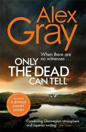 Only the Dead Can Tell by Alex Gray