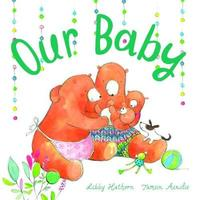 Our Baby by Libby Hathorn