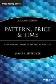 Pattern, Price and Time by James A Hyerczyk