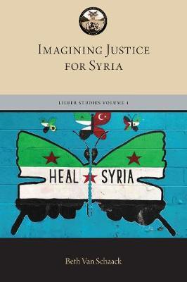 Imagining Justice for Syria by Beth Van Schaack