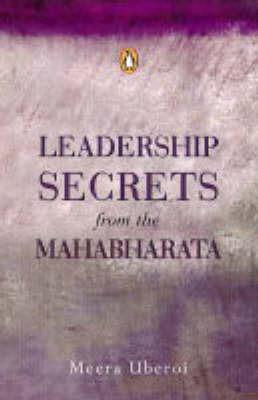 Leadership Secrets From The Mahabharata by Meera Uberoi image