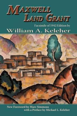Maxwell Land Grant by William Aloysius Keleher
