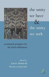 The Unity We Have and the Unity We Seek by Nicholas Sagovsky