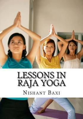 Lessons in Raja Yoga by MR Nishant K Baxi image