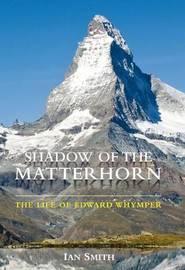Shadow of the Matterhorn by Ian Smith