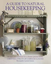 A Guide to Natural Housekeeping by Christina Strutt