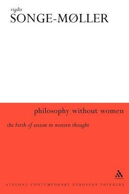 Philosophy without Women by Vigdis Songe-Moller
