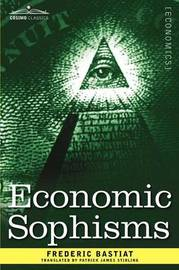 Economic Sophisms by Frederic Bastiat
