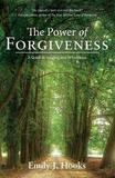 The Power of Forgiveness by Emily J Hooks