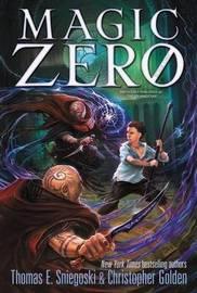 Magic Zero by Thomas E Sniegoski