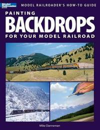 Painting Backdrops for Your Model Railroad by Mike Danneman